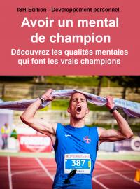 ISH-Edition - Avoir un mental de champion